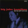 Big_john_himilton_are_you_happy_wit