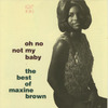 Maxine_brown_oh_no_not_my_baby